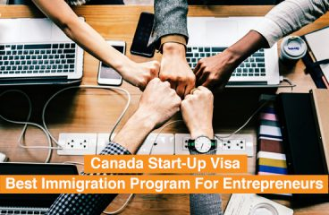 Canada Start-up Visa – Best Immigration program for Entrepreneurs and HNI's