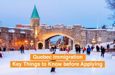 Quebec Immigration- Key Things to Know before Applying