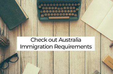 Fulfilling Australia Immigration Requirements Could Make Your Future Better