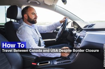 How to Travel Between Canada and USA Despite Border Closure
