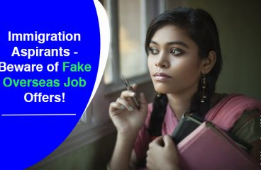 Immigration Aspirants – Beware of Fake Overseas Job Offers!